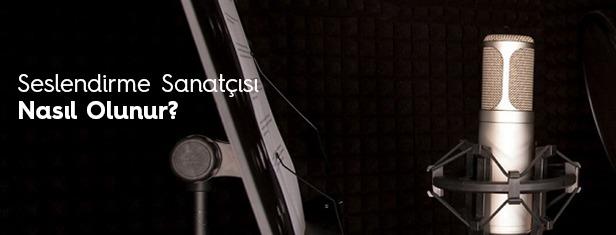 Seslendirme Sanatçısı Nasıl Olunur | Seslendirme